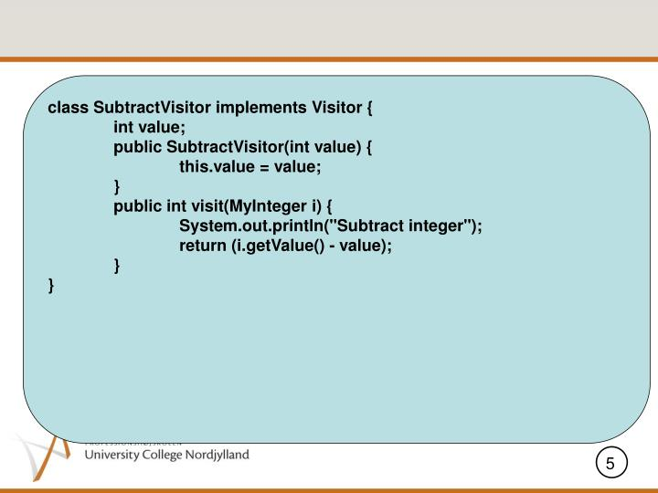 class SubtractVisitor implements Visitor {