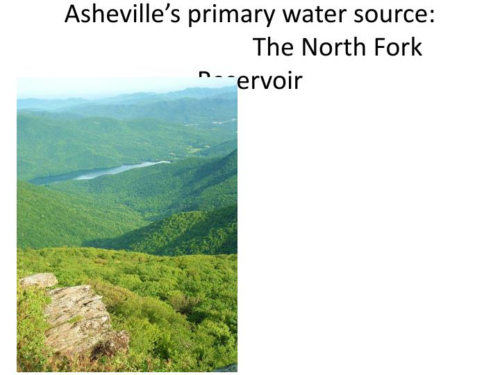 Asheville s primary water source the north fork reservoir