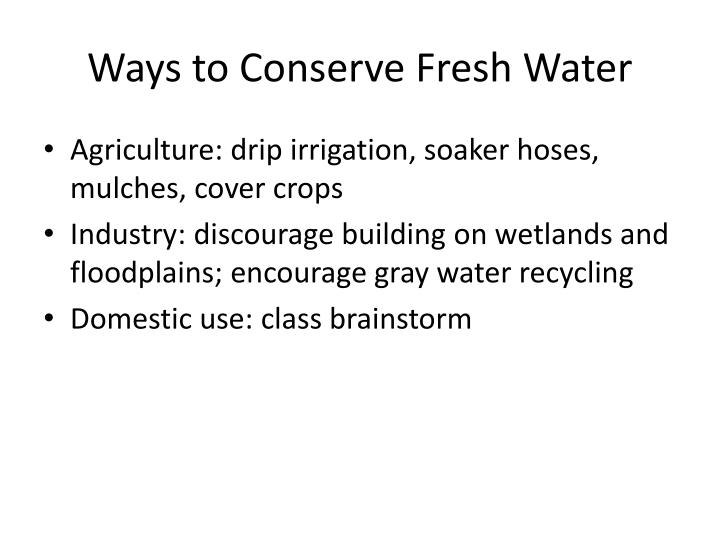 Ways to Conserve Fresh Water