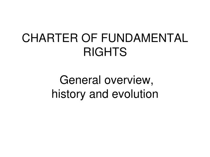 charter of fundamental rights general overview history and evolution