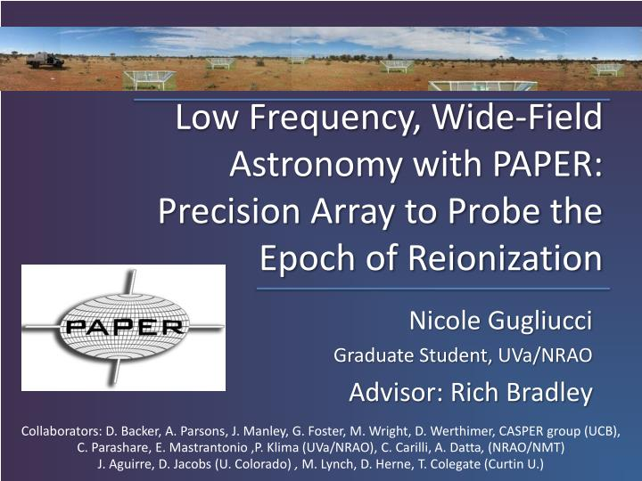 low frequency wide field astronomy with paper precision array to probe the epoch of reionization n.