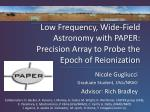 low frequency wide field astronomy with paper precision array to probe the epoch of reionization