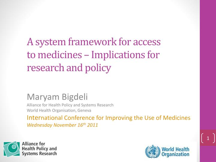 A system framework for access to medicines implications for research and policy