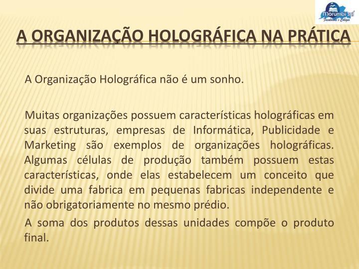 A Organização Holográfica não é um sonho.