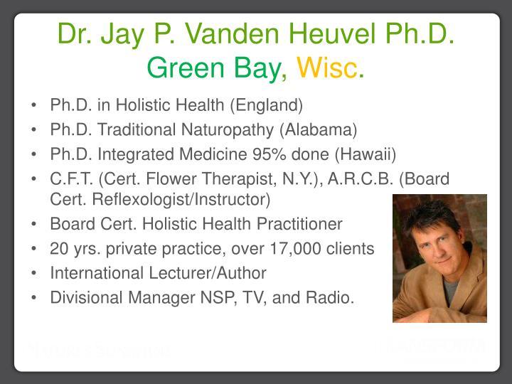 Dr jay p vanden heuvel ph d green bay wisc