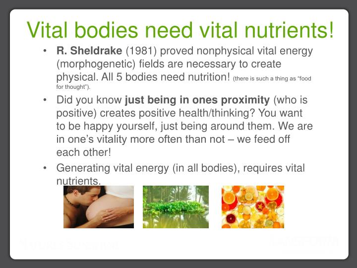Vital bodies need vital nutrients!