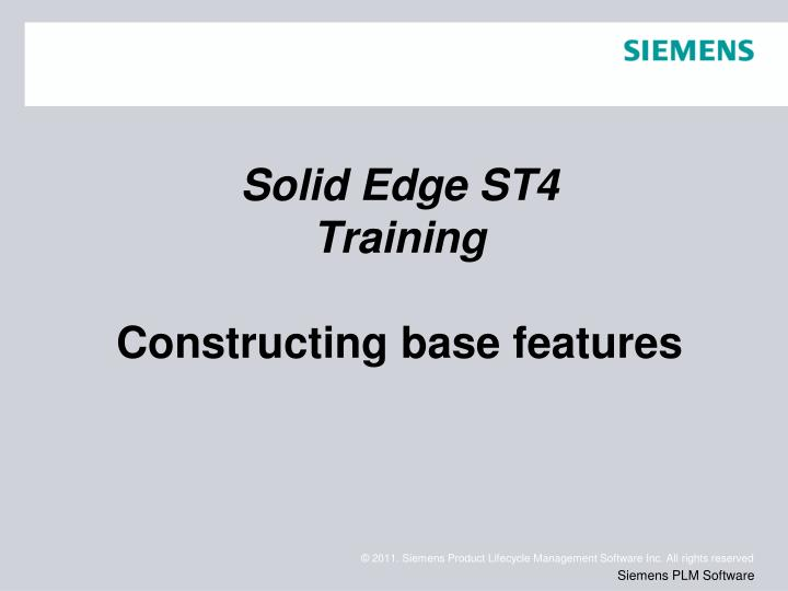 solid edge st4 training constructing base features