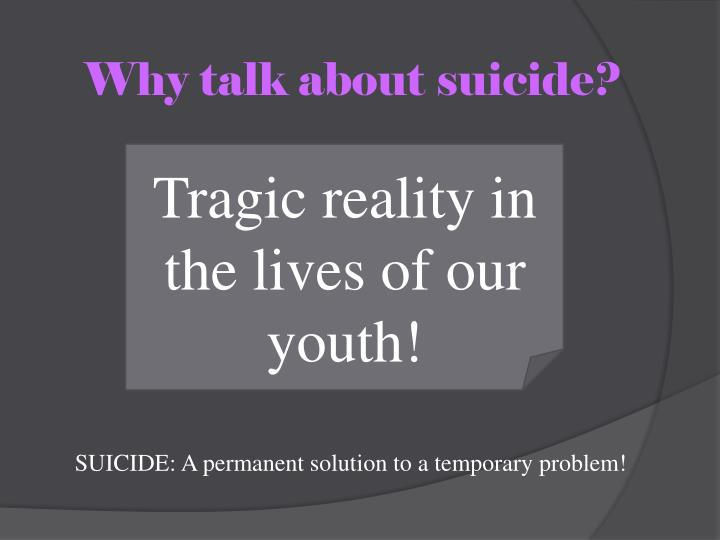 Why talk about suicide?