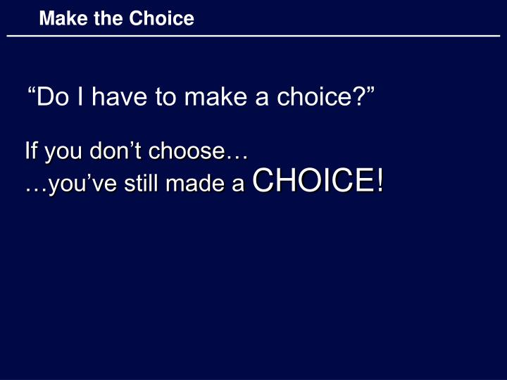 If you don't choose…