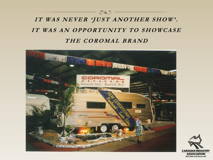 It was never 'just another show'.