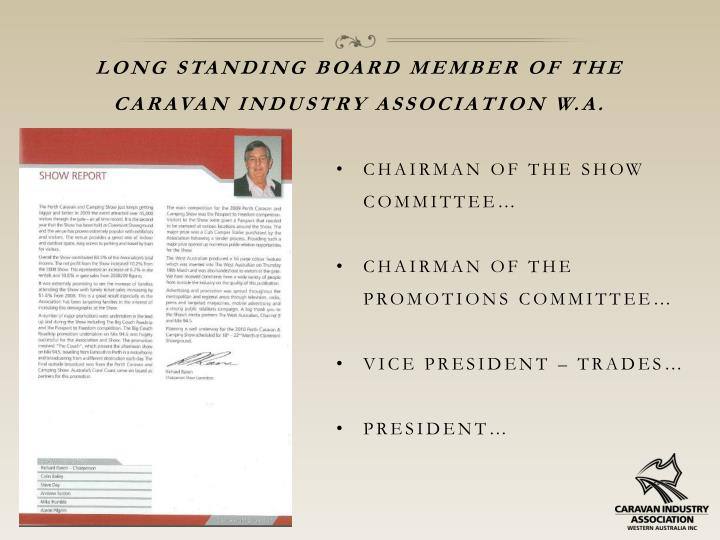 Long standing board member of the