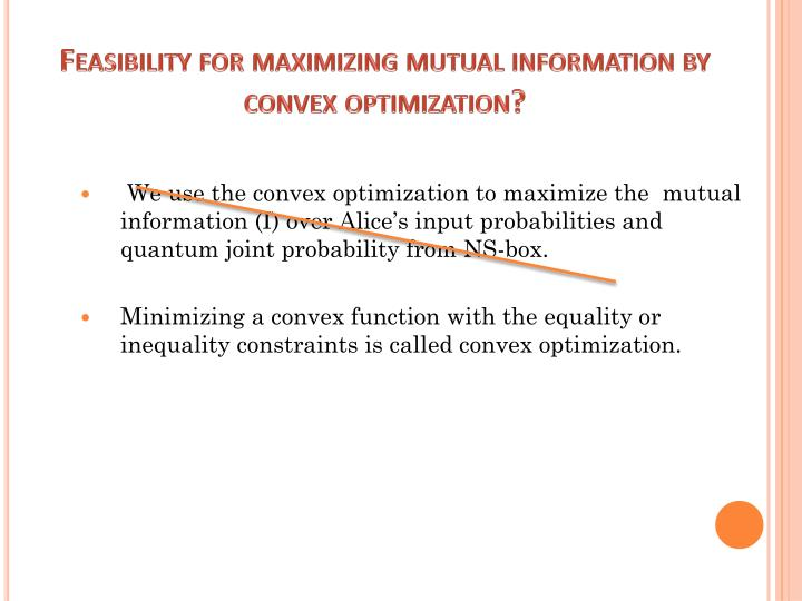Feasibility for maximizing mutual information by convex optimization?