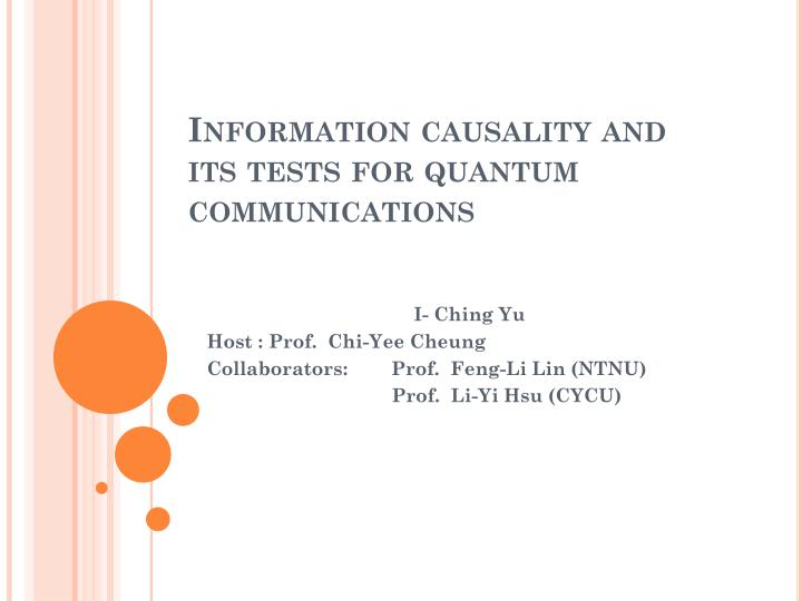 Information causality and its tests for quantum communications