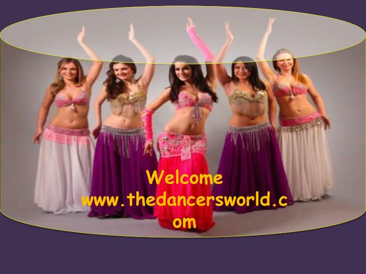 Welcome                  www.thedancersworld.com