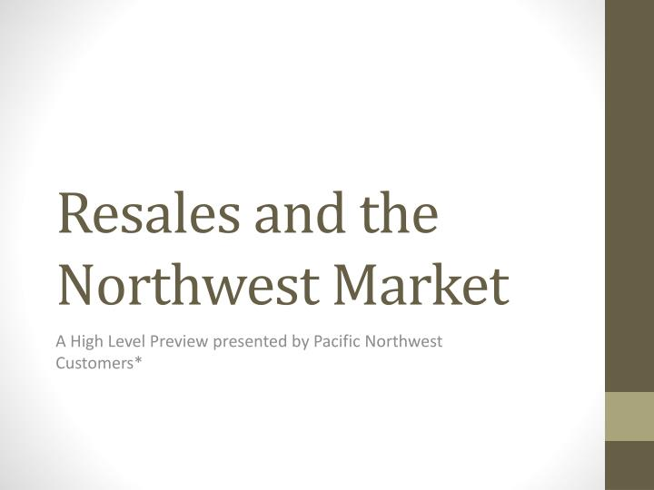 Resales and the northwest market