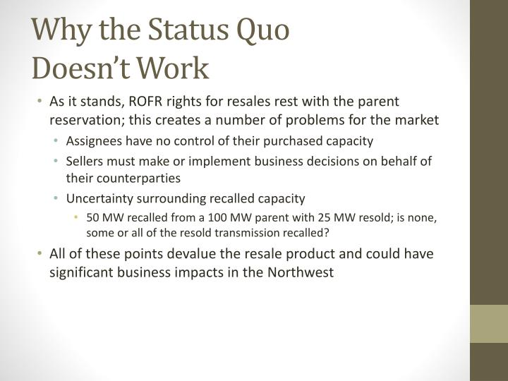 Why the Status Quo