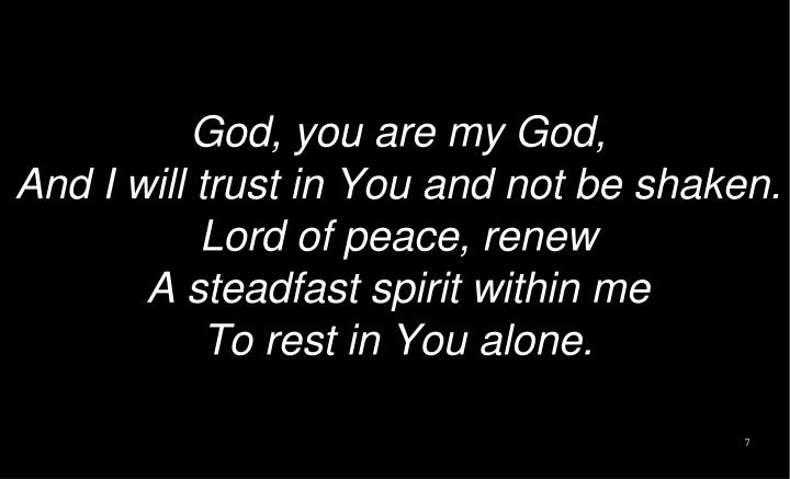 God, you are my God,