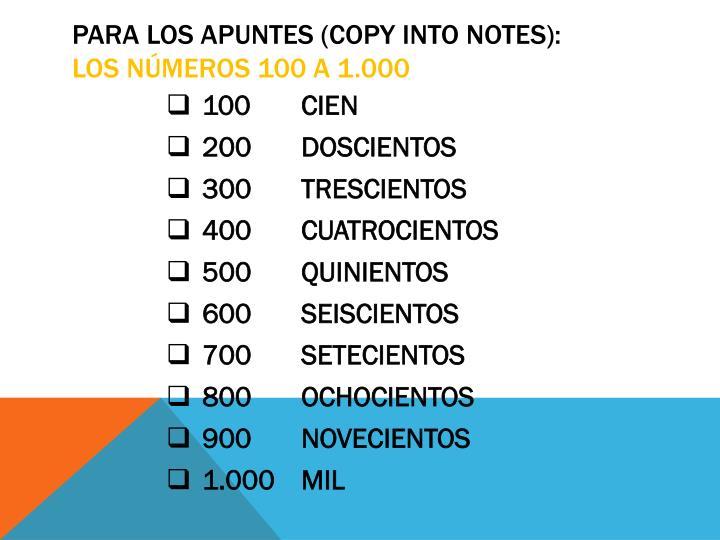 Para los apuntes copy into notes los n meros 100 a 1 000