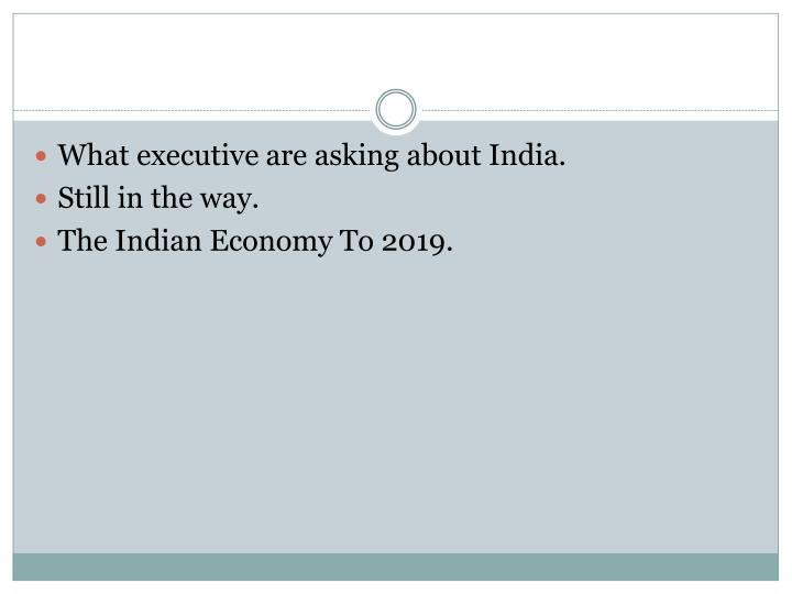 What executive are asking about India