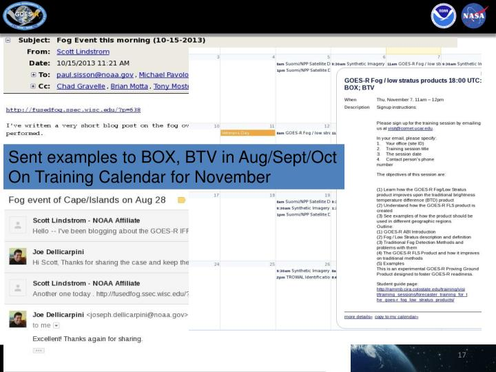 Sent examples to BOX, BTV in Aug/Sept/Oct
