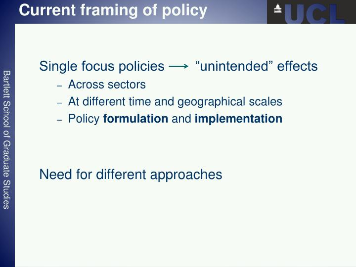 Current framing of policy