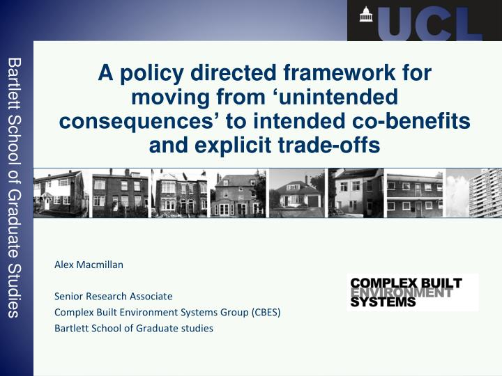 A policy directed framework for moving from 'unintended consequences' to intended co-benefits an...