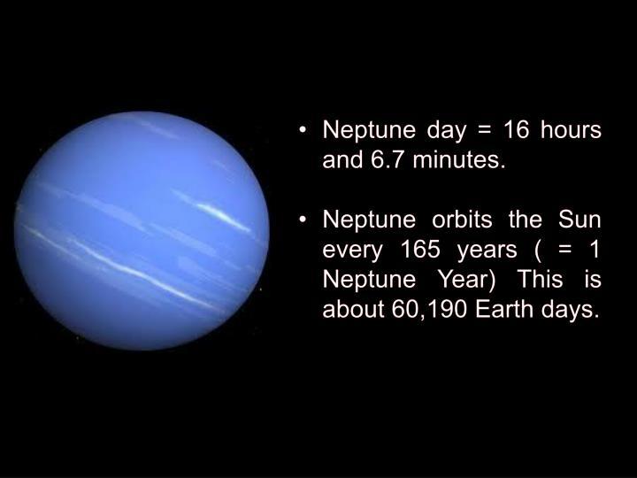 Neptune day = 16