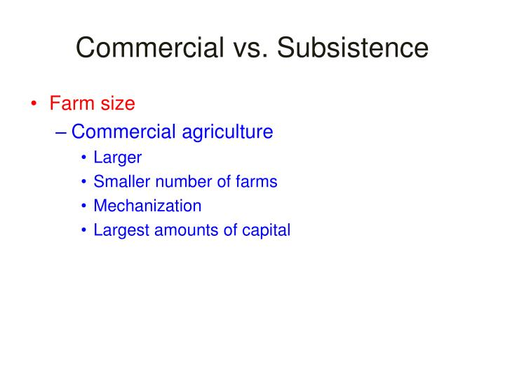 Commercial vs subsistence