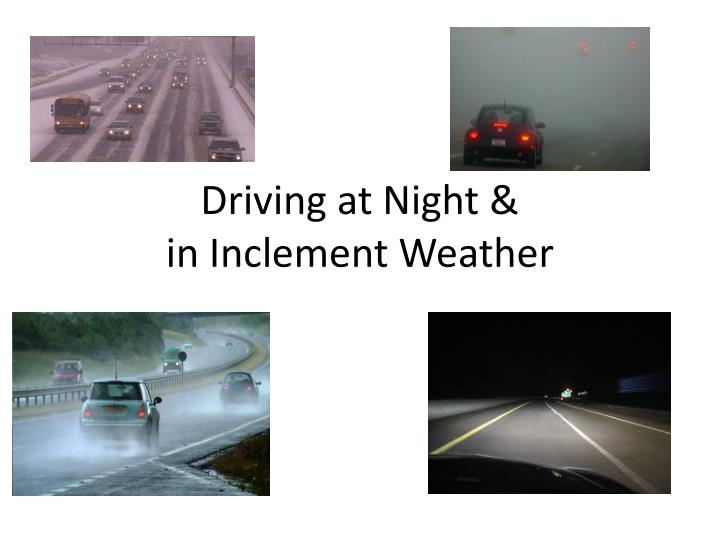 Driving at night in inclement weather