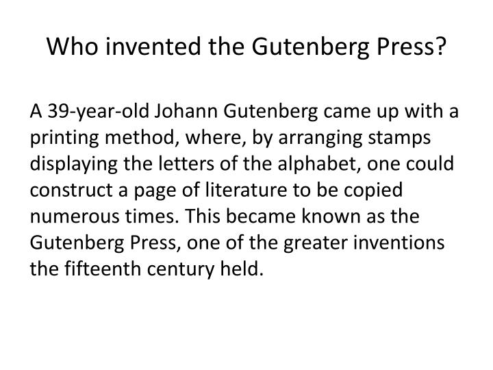 Who invented the Gutenberg Press?
