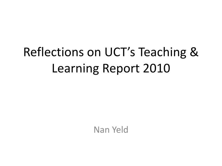 reflections on uct s teaching learning report 2010 n.