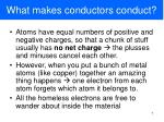 what makes conductors conduct