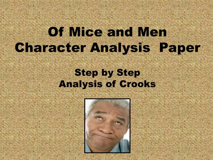 of mice and men and crooks Get an answer for 'what is crooks' american dream in of mice and men' and find homework help for other of mice and men questions at enotes.