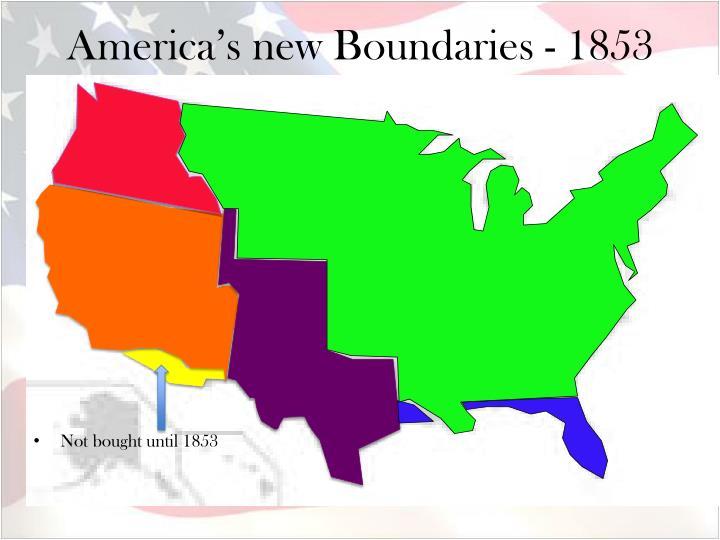 America's new Boundaries - 1853