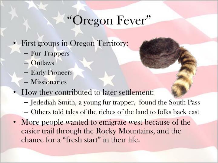 """""""Oregon Fever"""""""