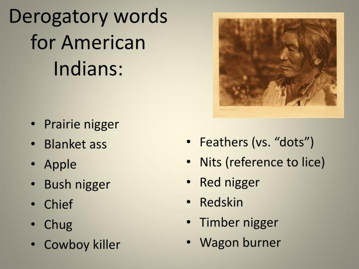 Derogatory words for American Indians:
