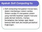 apakah soft computing itu1