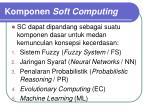 komponen soft computing
