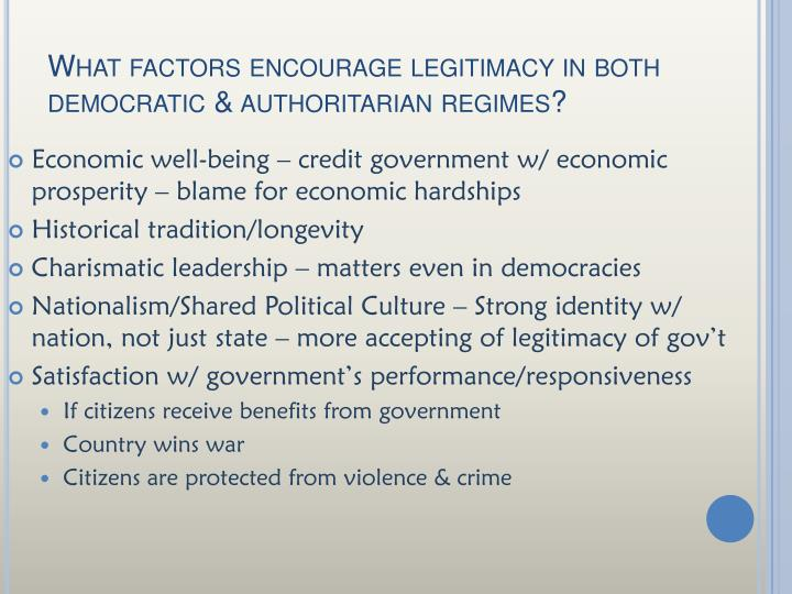 What factors encourage legitimacy in both democratic & authoritarian regimes?