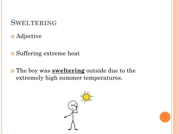 Sweltering