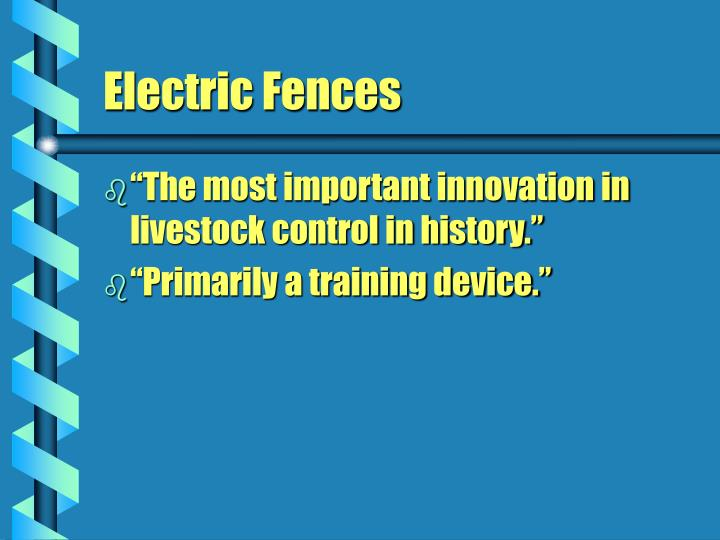 """""""The most important innovation in  livestock control in history."""""""