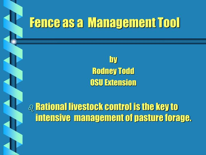 Fence as a management tool