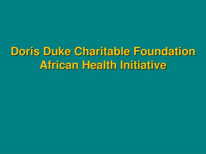 Doris duke charitable foundation african health initiative
