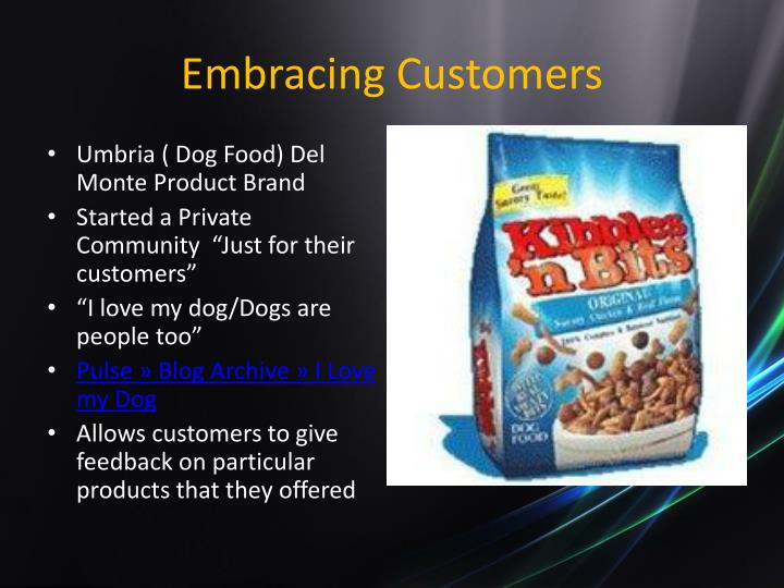Embracing customers