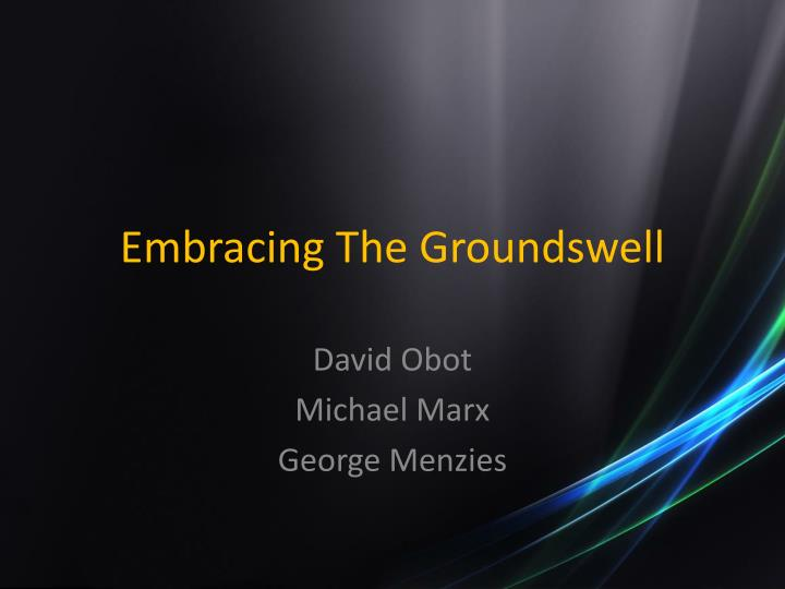 Embracing the groundswell