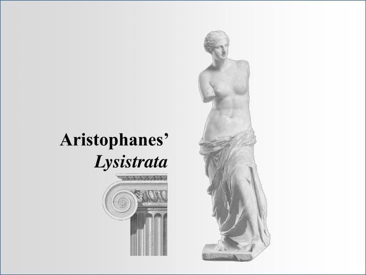 aristophanes and lysistrata essay Home » essay » lysistrata 2 essays, papers: in current category title: lysistrata essay details subject: english: author: date: april 4, 2009 : level: grade.