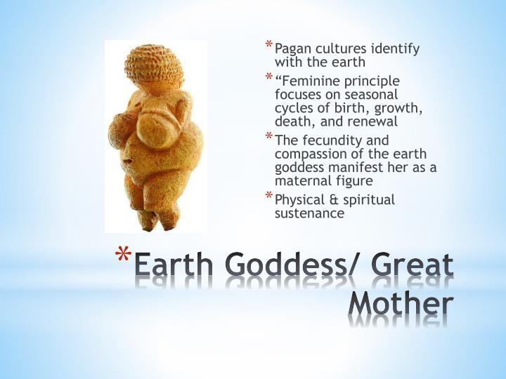 Pagan cultures identify with the earth
