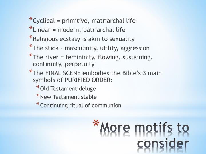 Cyclical = primitive, matriarchal life