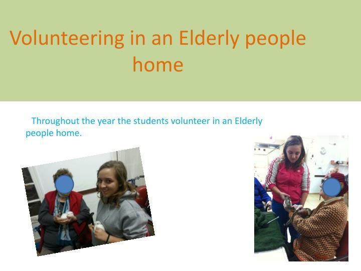 Volunteering in an Elderly people         home
