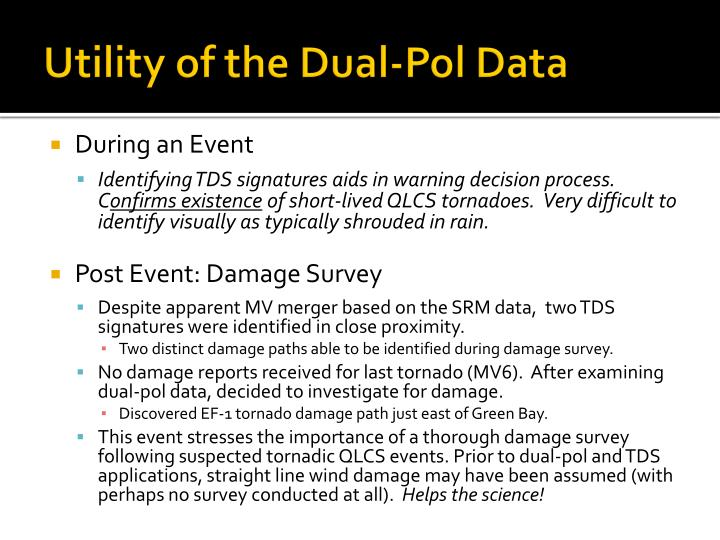 Utility of the Dual-Pol Data
